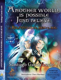 Another world is possible just believe: La relatividad del Bien y el Mal